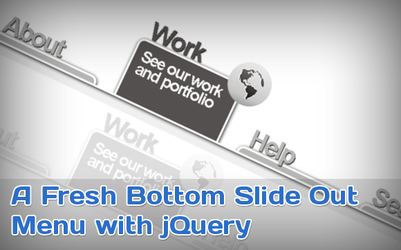 A FRESH BOTTOM SLIDE OUT MENU WITH JQUERY
